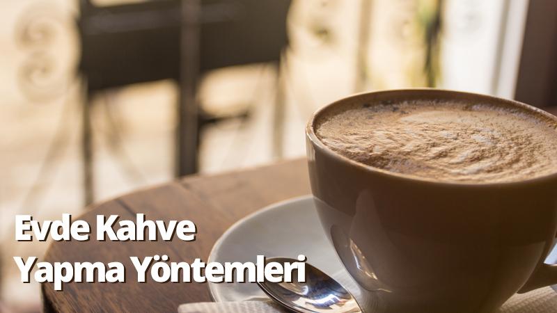 evde-kahve-yapma-yontemleri
